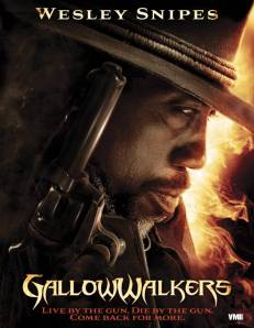 Gallowwalkers (2010) - This won't be Wesley's Snipes's Comeback- Movie