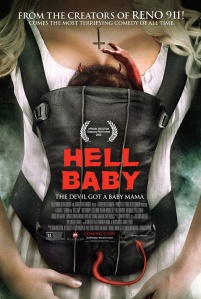 Hell Baby (2013) - Might as well be called Scary Movie 6 - Why?? Because it sucks!